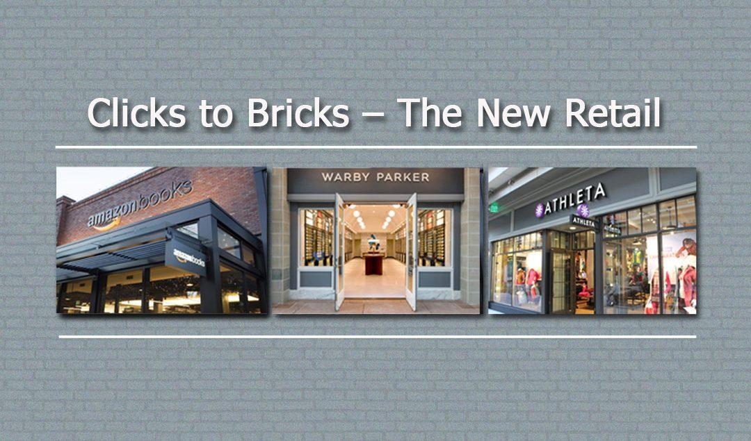Clicks to Bricks – The New Retail
